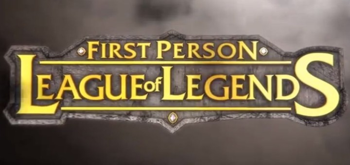 League of Legends: First Person